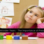 The Wonder Years – The Importance of Preschool