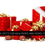 Top 10 Holiday Gifts for the New mom or Mom to Be